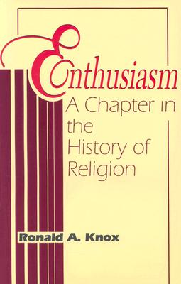 Enthusiasm: A Chapter in the History of Religion Cover Image