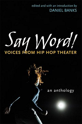 Say Word!: Voices from Hip Hop Theater (Critical Performances) Cover Image