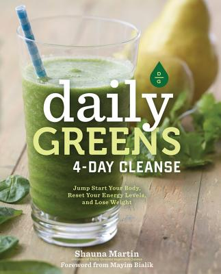 Daily Greens 4-Day Cleanse: Jump Start Your Health, Reset Your Energy, and Look and Feel Better than Ever! Cover Image