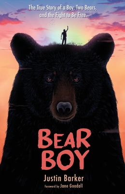 Bear Boy: The True Story of a Boy, Two Bears, and the Fight to Be Free Cover Image