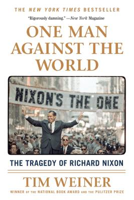 One Man Against the World: The Tragedy of Richard Nixon Cover Image