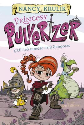 Grilled Cheese and Dragons #1 (Princess Pulverizer #1) Cover Image