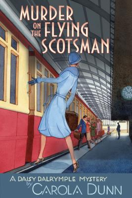 Murder on the Flying Scotsman: A Daisy Dalrymple Mystery (Daisy Dalrymple Mysteries #4) Cover Image