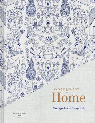 Hygge & West Home: Design for a Cozy Life (Home Design Books, Cozy Books, Books about Interior Design) Cover Image
