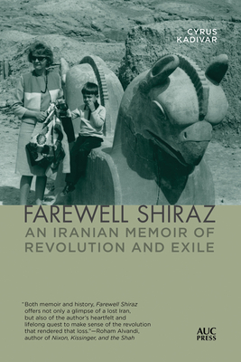 Farewell Shiraz: An Iranian Memoir of Revolution and Exile Cover Image