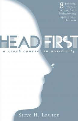Head First: A Crash Course In Positivity Cover Image