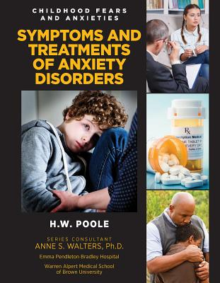 Symptoms and Treatments of Anxiety Disorders (Childhood Fears and Anxieties #11) Cover Image