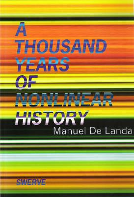 Thousand Years of Nonlinear History (Zone Books) Cover Image