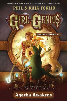 Girl Genius Omnibus, Volume One: Agatha Awakens Cover Image
