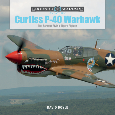 Curtiss P-40 Warhawk: The Famous Flying Tigers Fighter (Legends of Warfare: Aviation #3) Cover Image