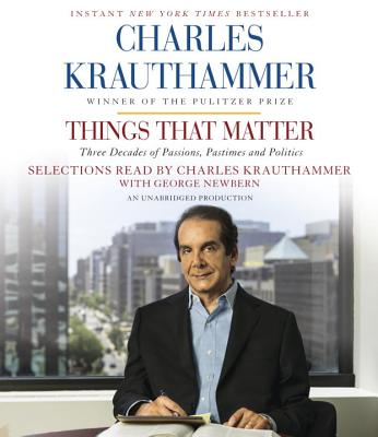 Things That Matter: Three Decades of Passions, Pastimes and Politics Cover Image
