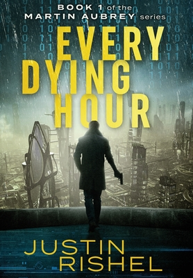 Every Dying Hour: Book 1 of the Martin Aubrey Series Cover Image