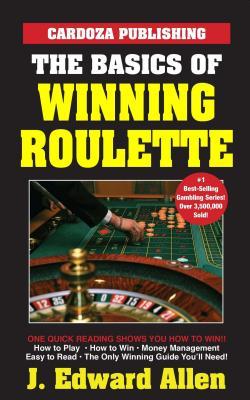 Cover for The Basics of Winning Roulette