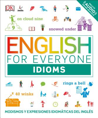 English For Everyone Idioms Modismos And Expresiones Idomáticas Dle Inglés Paperback Next Chapter Booksellers