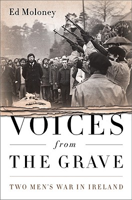 Voices from the Grave: Two Men's War in Ireland Cover Image