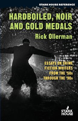 Hardboiled, Noir and Gold Medals: Essays on Crime Fiction Writers from the '50s Through the '90s Cover Image