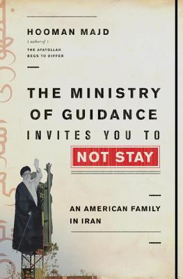 The Ministry of Guidance Invites You to Not Stay: An American Family in Iran Cover Image
