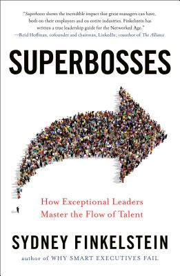 Superbosses: How Exceptional Leaders Master the Flow of Talent Cover Image