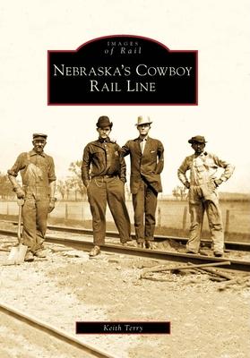 Nebraska's Cowboy Rail Line (Images of Rail) Cover Image