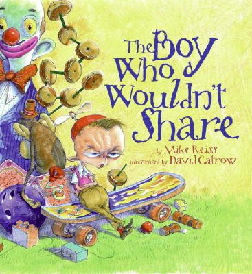 The Boy Who Wouldn't Share Cover