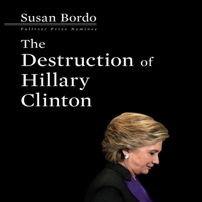 Cover for The Destruction Hillary Clinton