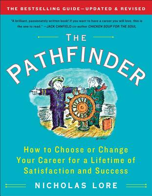The Pathfinder: How to Choose or Change Your Career for a Lifetime of Satisfaction and Success Cover Image