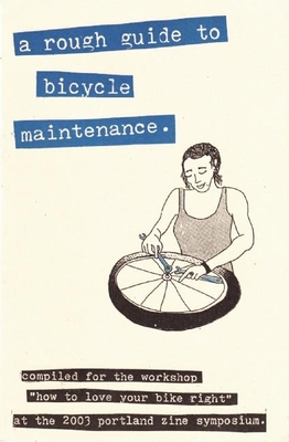 A Rough Guide to Bicycle Maintenance (DIY) Cover Image