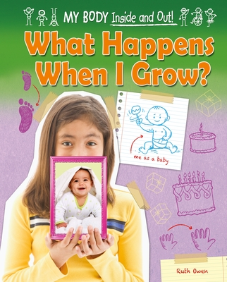 What Happens When I Grow? (My Body: Inside and Out! (Ruby Tuesday Books)) Cover Image