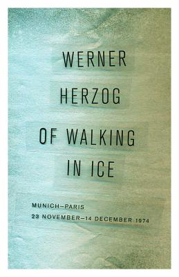 Of Walking in Ice: Munich-Paris, 23 November–14 December 1974 Cover Image