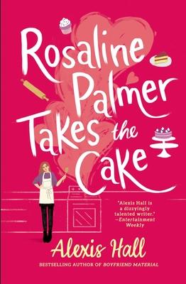 Rosaline Palmer Takes the Cake (Winner Bakes All #1) Cover Image