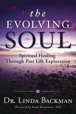 The Evolving Soul: Spiritual Healing Through Past Life Exploration Cover Image