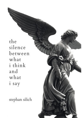 The Silence Between What I Think And What I Say Cover Image