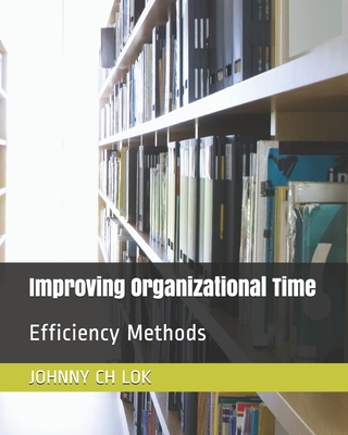 Improving Organizational Time: Efficiency Methods Cover Image
