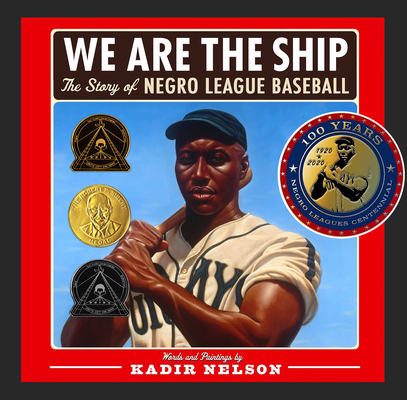 We Are the Ship: The Story of Negro League Baseball Cover Image
