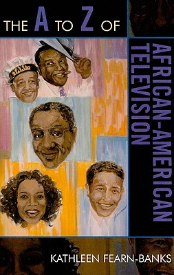 A to Z of African-American Television (A to Z Guides #49) Cover Image