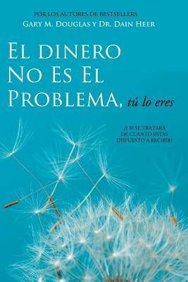 El Dinero No Es El Problema, Tú Lo Eres - Money is Not the Problem Spanish Cover Image