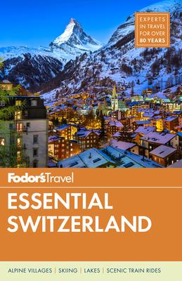 Fodor's Essential Switzerland (Full-Color Travel Guide #1) Cover Image