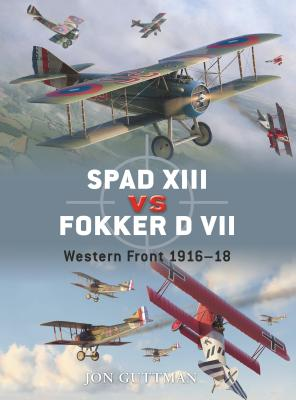 Spad XIII Vs Fokker D VII: Western Front 1916-18 Cover Image