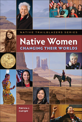 Native Women Changing Their Worlds (Native Trailblazers) Cover Image