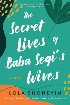 The Secret Lives of Baba Segi's Wives: A Novel Cover Image