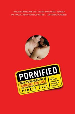 Pornified: How Pornography Is Damaging Our Lives, Our Relationships, and Our Families Cover Image
