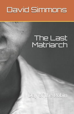 The Last Matriarch: Day of the Robin Cover Image