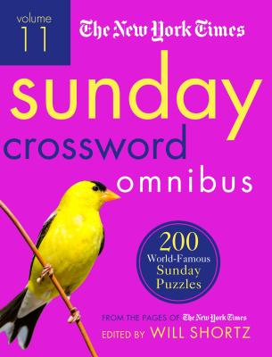 The New York Times Sunday Crossword Omnibus Volume 11: 200 World-Famous Sunday Puzzles from the Pages of The New York Times Cover Image