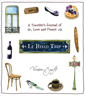 Le Road Trip: A Traveler's Journal of Love and France Cover Image