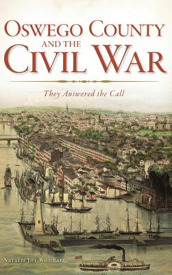 Oswego County and the Civil War: They Answered the Call Cover Image