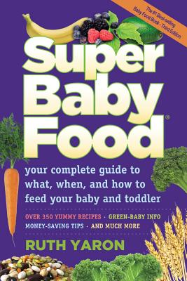 Super Baby Food: Your Complete Guide to What, When, and How to Feed Your Baby and Toddler Cover Image