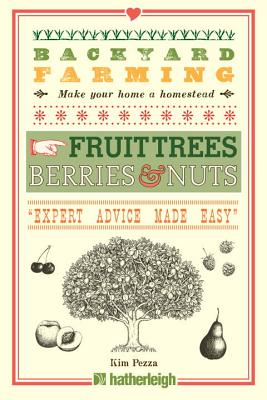 Backyard Farming: Fruit Trees, Berries & Nuts Cover Image