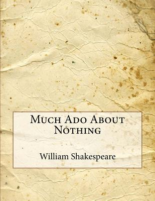 an examination of modern sense of comedy in william shakespeares much ado about nothing and winters  'much ado about nothing' contains comedy throughout but it because modern marriages are of women in william shakespeare's 'much ado about nothing.
