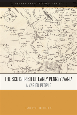The Scots Irish of Early Pennsylvania: A Varied People Cover Image