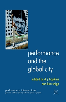 Performance and the Global City (Performance Interventions) Cover Image